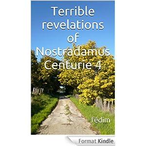 Terrible revelations of Nostradamus Centuries Nr 4