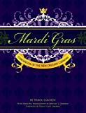 img - for By Errol Laborde Mardi Gras: Chronicles of the New Orleans Carnival [Hardcover] book / textbook / text book
