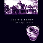 The Sugar House | [Laura Lippman]