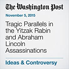 Tragic Parallels in the Yitzak Rabin and Abraham Lincoln Assassinations (       UNABRIDGED) by Dan Ephron Narrated by Sam Scholl