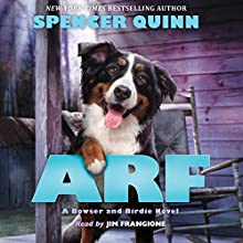Arf: A Bowser and Birdie Novel Audiobook by Spencer Quinn Narrated by James Frangione