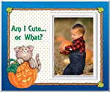 Am I Cute or What? - Halloween Picture Frame Gift