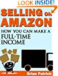 Selling On Amazon: How You Can Make A...