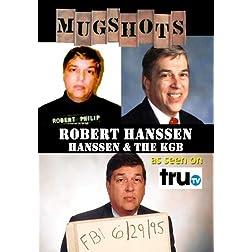 Mugshots: Robert Hanssen - Hanssen and the KGB (Amazon.com exclusive)