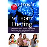 Lose Weight WITHOUT Dieting - Train your mind, change your eating habits and start losing weight today! (Animal Kingdom Workouts) ~ David Nordmark