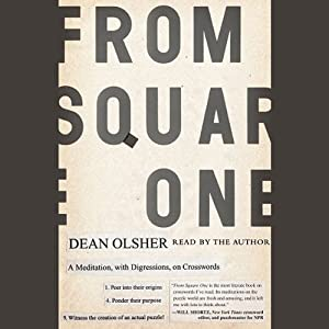 From Square One: A Meditation, with Digressions, on Crosswords | [Dean Olsher]