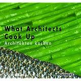 What Architects Cook Up: Architekten kochen - eng./deut (Detail Special)