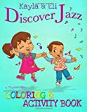 img - for Kayla & Eli Discover Jazz: Coloring and Activity Book book / textbook / text book