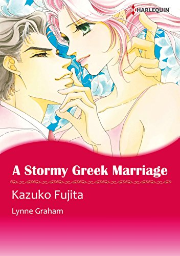 Lynne Graham - A Stormy Greek Marriage - The Drakos Baby 2 (Harlequin comics)