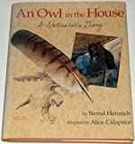 An Owl in the House: A Naturalist's Diary (0316354562) by Heinrich, Bernd