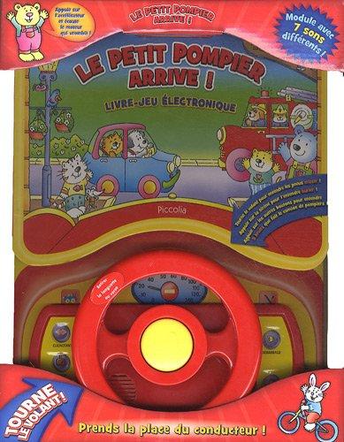 Le petit pompier arrive ! : Livre-jeu électronique