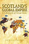 Scotland's Global Empire: A Chronicle...