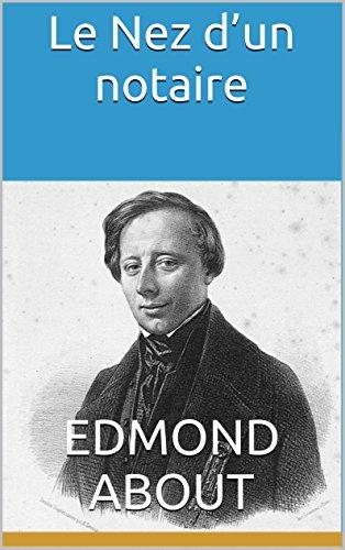 Edmond About - Nez d'un notaire suivi de L'Homme à l'oreille cassée