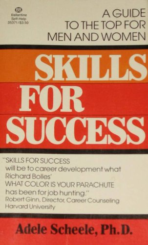 Skills for Success: A Guide to the Top for Men and Women