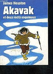 AKAVAK et deux récits esquimaux.