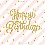 Happy Birthday: Guest Book Color Interior Pink Inside with Foil Cover Pages Europe Edition and Prompts Lovely 50th 60th 70th 80th 90th 55th 65th 75th ... Books, Birthday Gifts for Women) (Volume 2)