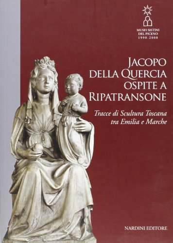 Jacopo Della Quercia ospite a Ripatransone. Tracce di scultura toscana tra Emilia e Marche