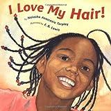 I Love My Hair! by Tarpley, Natasha Anastasia (Reprint Edition) [Paperback(2001)]