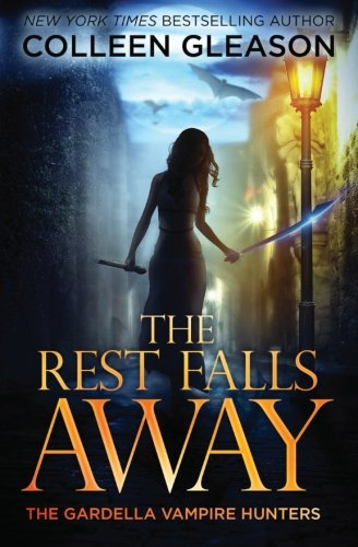 Image of The Rest Falls Away (The Gardella Vampire Hunters: Victoria) (Volume 1)