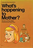 What's happening to Mother? (Understanding about birth) (0830704388) by Paul White
