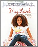 My Look: A Guide to Fashion & Style (Tween Lifestyle Collection)