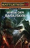 Wiege der Basiliken: Battletech-Roman