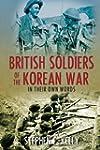 British Soldiers of the Korean War: I...