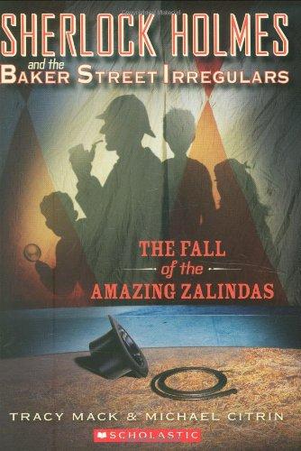 Sherlock Holmes and the Baker Street Irregulars #1: The Fall of the Amazing Zalindas (Sherlock Holmes and the Baker St.Irregulars)