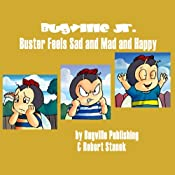 Buster Feels Sad and Mad and Happy: Bugville Jr. Learning Adventures | Robert Stanek