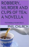 Robbery, Murder and Cups of Tea: A Novella: The Diddlebury Murders Book 1