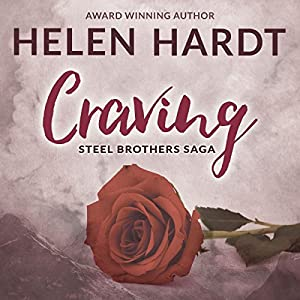 Craving: The Steel Brothers Saga, Book 1 Audiobook by Helen Hardt Narrated by Sebastian York, Neva Navarre