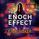 The Enoch Effect Hörbuch von Rick Acker Gesprochen von: Timothy Andrés Pabon