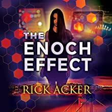 The Enoch Effect Audiobook by Rick Acker Narrated by Timothy Andrés Pabon
