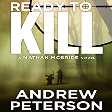 Ready to Kill: Nathan McBride, Book 4 (       UNABRIDGED) by Andrew Peterson Narrated by Dick Hill