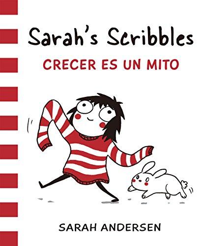 Sarah's Scribbles. Crecer Es Un Mito (Bridge)