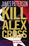 James Patterson Kill Alex Cross by Patterson, James ( Author ) ON Sep-15-2011, Hardback