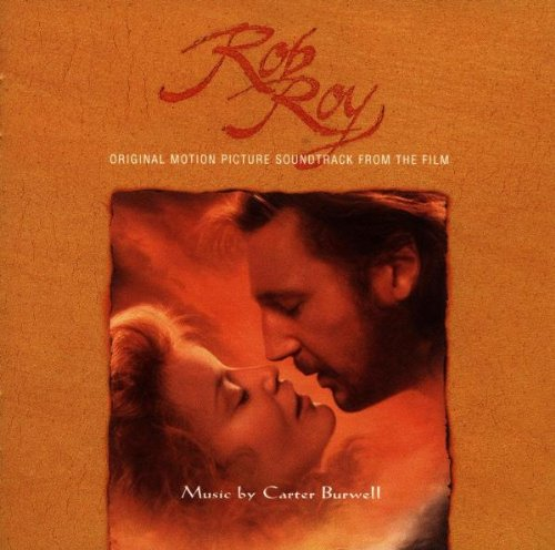 Rob Roy: Original Motion Picture Soundtrack From The Film by Carter Burwell