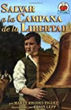 Salvando A La Campana De La Libertad/ Saving The Liberty Bell (Yo Solo: Historia / on My Own History) (Spanish Edition)