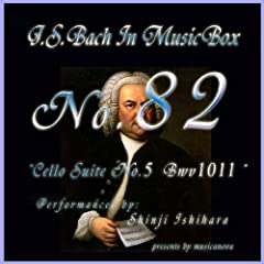 Bach In Musical Box 82 / Cello Suite No.5 Bwv1011