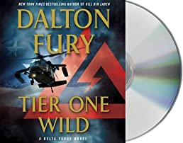 Tier One Wild: A Delta Force Novel
