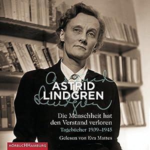 Die Menschheit hat den Verstand verloren: Tagebücher 1939-1945: 5 CDs