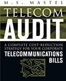Telecom Audit: A Complete Cost-Reduction Strategy for Your Corporate Telecommunications Bills
