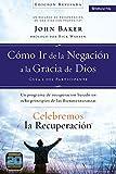 Celebremos la recuperaci�n Gu�a 1: C�mo ir de la negaci�n a la gracia de Dios: Un programa de recuperaci�n basado en ocho principios de las bienaventuranzas
