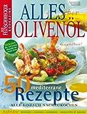 DER FEINSCHMECKER Alles über Olivenöl: 50 mediterrane Rezepte (Feinschmecker Bookazines)