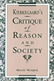 img - for Kierkegaard's Critique of Reason and Society book / textbook / text book
