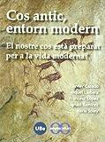 img - for Cos antic, entorn modern: el nostre cos est  preparat per a la vida moderna? book / textbook / text book