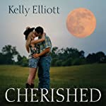 Cherished: Wanted, Book 4 (       UNABRIDGED) by Kelly Elliott Narrated by Arika Rapson, Nelson Hobbs