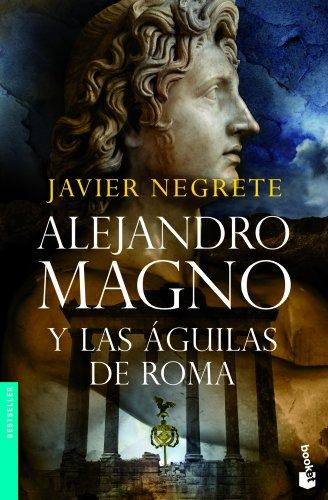 Alejandro Magno Y Las Águilas De Roma