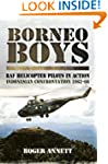 Borneo Boys: RAF Helicopter Pilots in...
