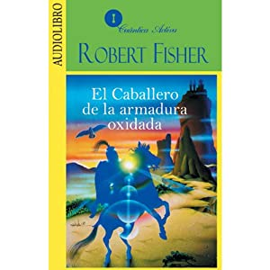 El caballero de la armadura oxidada [The Knight in Rusty Armour] Audiobook